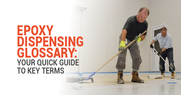 Epoxy Dispensing Glossary: Your Quick Guide to Key Terms