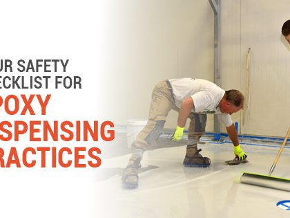 Your Safety Checklist for Epoxy Dispensing Practices