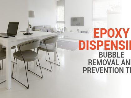 Epoxy Dispensing Bubble Removal and Prevention Tips