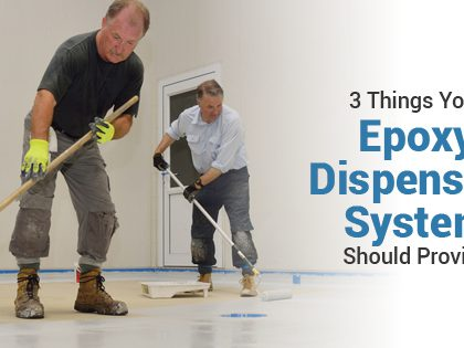 3 Things Your Epoxy Dispensing System Should Provide