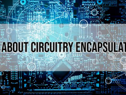 All About Circuitry Encapsulation
